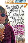 The Story of Childhood: Growing up in...