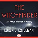 The Witchfinder: An Amous Walker Mystery, Book 12 (       UNABRIDGED) by Loren D. Estleman Narrated by Mel Foster