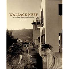 Wallace Neff and the Grand Houses of the Golden State