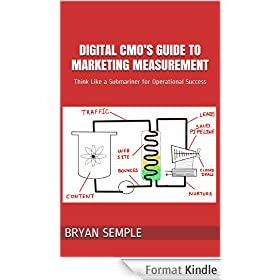 Digital CMO's Guide to Marketing Measurement: Think Like a Submariner for Operational Success (English Edition)