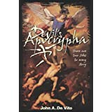 The Devil's Apocrypha: There are two sides to every story ~ John A. De Vito