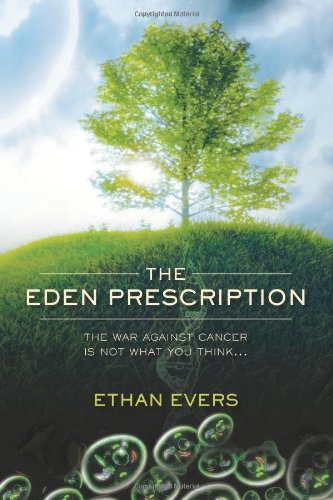 The Eden Prescription: The War On Cancer Is Not What You Think...