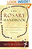 The Rosary Handbook: A Guide for Newcomers, Old-Timers, and Those in Between