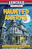 Armchair Reader: Haunted America (Terrifying Tales of Paranormal Phenomena)