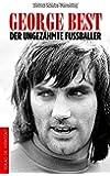 George Best: Der ungezähmte Fußballer