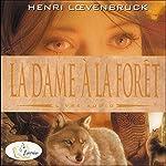 La dame à la forêt | Henri Loevenbruck