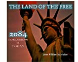 THE LAND OF THE FREE: 2084 - Tomorrow is Today