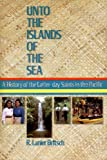 img - for Unto the Islands of the Sea: A History of the Latter-day Saints in the Pacific book / textbook / text book