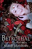 Betrothal (Queens Honor, Tales of Lady Guinevere: #1), a Medieval Fantasy Romance (Queens Honor, Tales of Lady Guinevere)