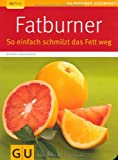 Fatburner: So einfach schmilzt das Fett weg (GU Ratgeber Gesundheit)