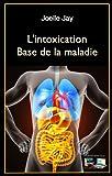 L'intoxication Base de la maladie (French Edition)