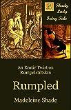 Rumpled: An Erotic Twist on Rumpelstiltskin