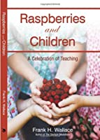 Raspberries and Children: A Celebration of Teaching
