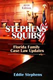 Stephens' Squibs -  Florida Family Law Case Law Summaries: 2016 Edition