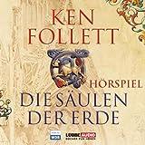"""Die S�ulen der Erde: Das WDR H�rspiel.  H�rspielvon """"Ken Follett"""""""