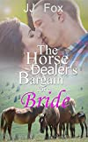 The Horse Dealer's Bargain for A Bride: Horse Dealer Texas Cowboy (Sweet Western Romance The Series)