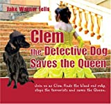 Clem the Detective Dog Saves the Queen