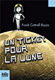 Frank Cottrell Boyce Un Ticket Pour LA Lune (Folio Junior)