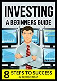 img - for Investing: Start Here: A Beginners Guide to Making Money (Investing for Beginners, Personal Finance Success Strategies) book / textbook / text book