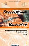 Doppelstunde Basketball: Unterrichtseinheiten und Stundenbeispiele für Schule und Verein