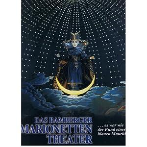 Das Bamberger Marionettentheater. ... es war der Fund einer blauen Mauritius