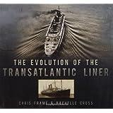 The Evolution of the Transatlantic Liner