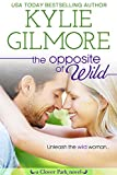 The Opposite of Wild (Clover... - Kylie Gilmore