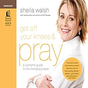 Get Off Your Knees and Pray Audiobook