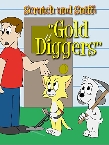 Scratch and Sniff: Gold Diggers