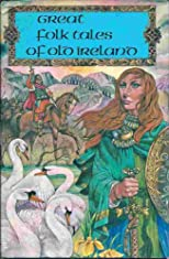 Great Folktales of Old Ireland