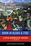 img - for Born in Blood and Fire: Latin American Voices (Second Edition) book / textbook / text book