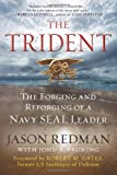 img - for The Trident: The Forging and Reforging of a Navy SEAL Leader by Redman, Jason, Bruning, John (2013) Hardcover book / textbook / text book
