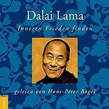 Inneren Frieden finden (       gekürzt) von Dalai Lama Gesprochen von: Hans-Peter Bögel
