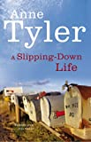 Slipping-Down Life (Arena Books) (0099517507) by Tyler, Anne