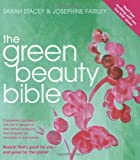 The Green Beauty Bible - completely updated with lots of gorgeous new natural producrs tried & tested by hundreds of real women