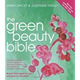 The Green Beauty Bible - completely updated with lots of gorgeous new natural producrs tried & tested by hundreds of real womenby Sarah Stacey