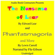 The Nonsense of Lear and Phantasmagoria and More Audiobook by Edward Lear, Lewis Carroll Narrated by Flo Gibson