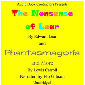 The Nonsense of Lear and Phantasmagoria and More Hörbuch von Edward Lear, Lewis Carroll Gesprochen von: Flo Gibson