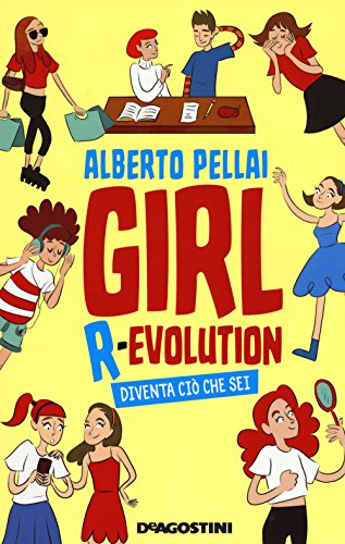 Girl r-evolution. Diventa ciò che sei