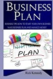 Business Plan: Business Tips How to Start Your Own Business, Make Business Plan and Manage Money (business tools, business concepts, financial ... making money, business planning) (Volume 1)