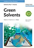 img - for Handbook of Green Chemistry, Green Solvents, Reactions in Water (Volume 5) book / textbook / text book