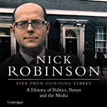 Live from Downing Street Audiobook by Nick Robinson Narrated by Simon Shepherd
