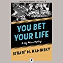 You Bet Your Life Audiobook by Stuart M. Kaminsky Narrated by Jim Meskimen