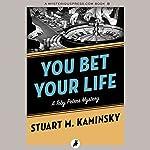 You Bet Your Life | Stuart M. Kaminsky