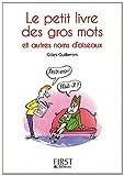 echange, troc Gilles Guilleron - Le petit livre des gros mots et autres noms d'oiseaux