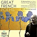 Great French Poems: 35 Favourites from Villon to Baudelaire in French with English Translation Audiobook by François Villon, Victor Hugo, Charles Baudelaire Narrated by Bill Homewood