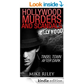 Hollywood Murders and Scandals: Tinsel Town After Dark (Murder, Scandals and Mayhem Book 1)