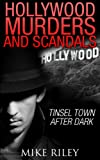 img - for Hollywood Murders and Scandals: Tinsel Town After Dark (Murder, Scandals and Mayhem Book 1) book / textbook / text book