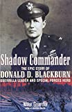 img - for Shadow Commander: The Epic Story of Donald D. Blackburn_Guerrilla Leader and Special Forces Hero book / textbook / text book