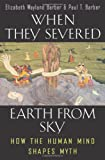img - for When They Severed Earth from Sky: How the Human Mind Shapes Myth book / textbook / text book